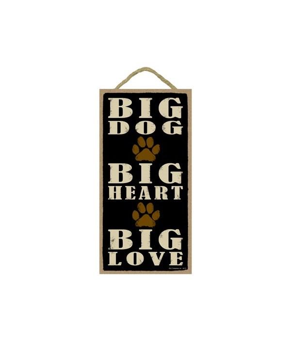 Big Dog, Big Heart, Big Love (Pawprints)