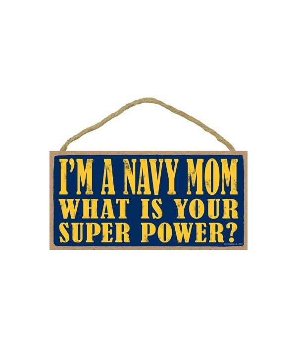 I'm a navy mom what is your super power?
