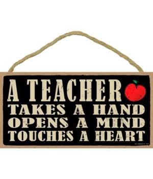 *A teacher takes a hand, opens a mind, an