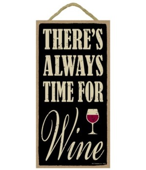 There's always time for wine 5x10