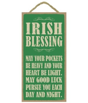 Irish Blessing:  May your pockets be hea