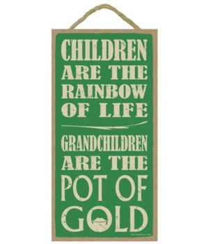 Children are the rainbow of life.  Grand