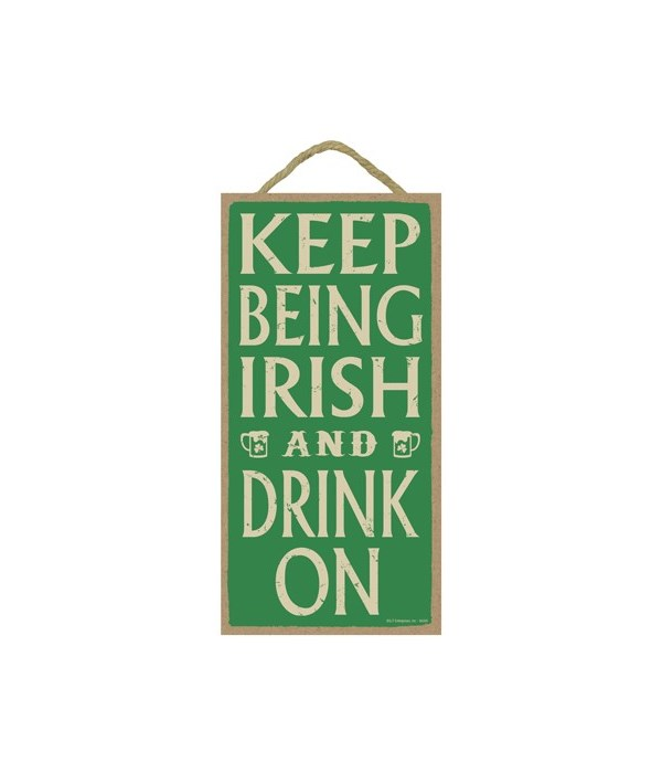 Keep being Irish and drink on 5x10