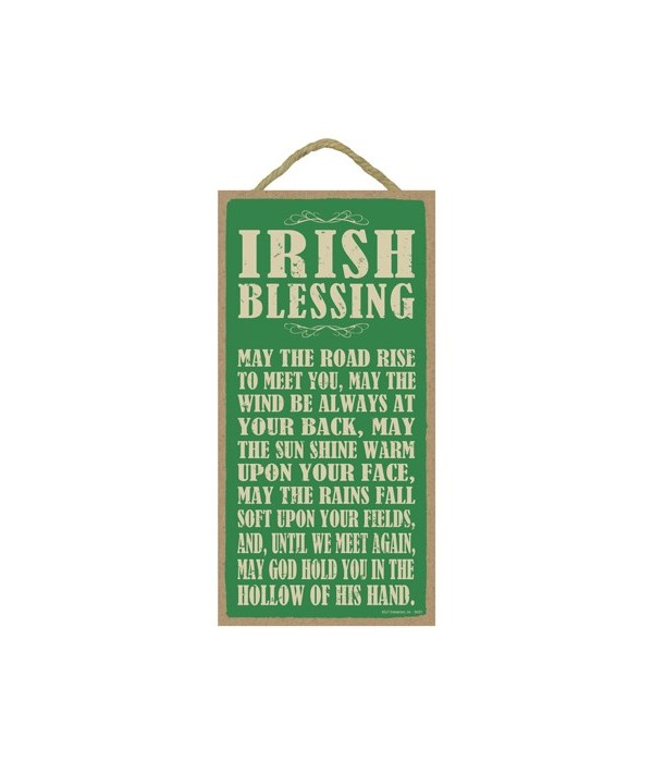 Irish Blessing:  May the road rise to me
