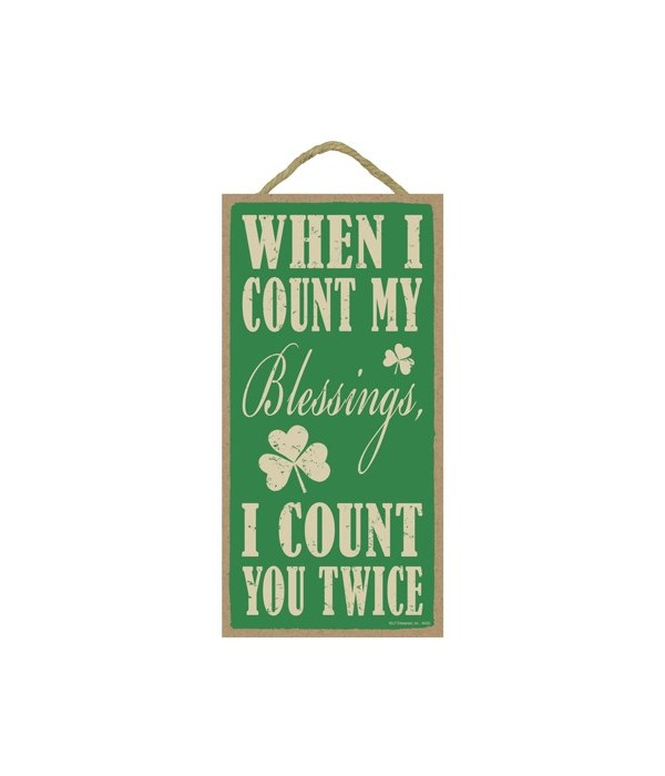When I count my blessings, I count you t