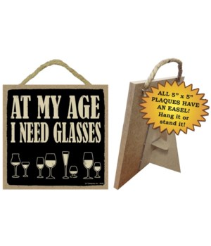 At my age I need glasses 5x10