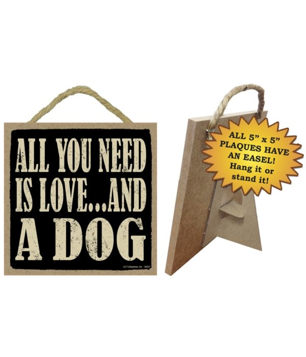 All you need is and a dog  5x10