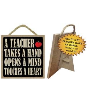 A Teacher takes a hand - opens a mind -