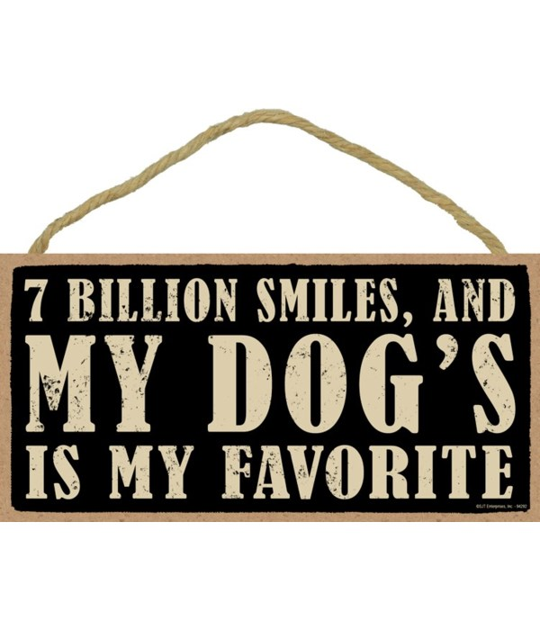 7 billion smiles, and my dog's is my fav