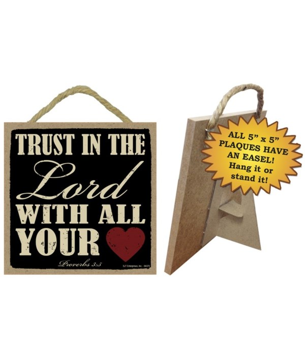 Trust in the Lord with all 5x5 plaque