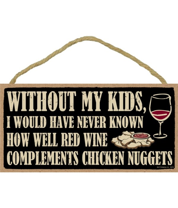 Without my kids, I would have never know