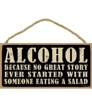 Alcohol - Because no great story ever st