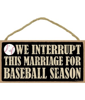 We interrupt this marriage for (baseball