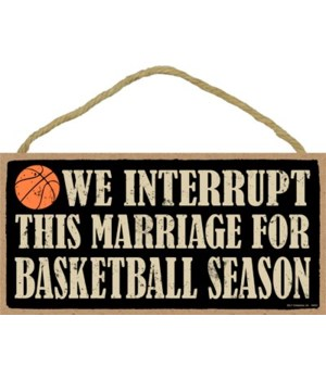 We interrupt this marriage for (basketba