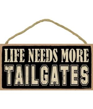Life needs more tailgates 5x10