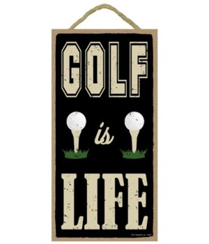 Golf is life 5x10