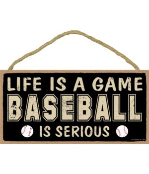 Life is a game, (baseball) is serious 5x