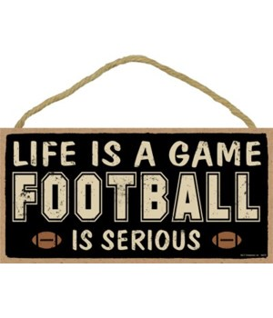Life is a game, (football) is serious 5x