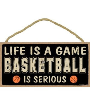 Life is a game, (basketball) is serious