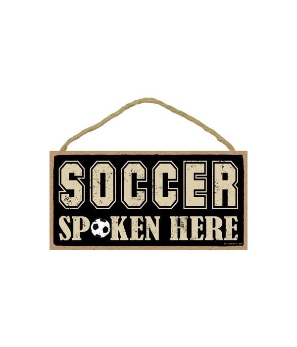 Soccer spoken here 5x10