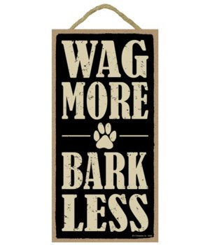 Wag more bark less 5x10