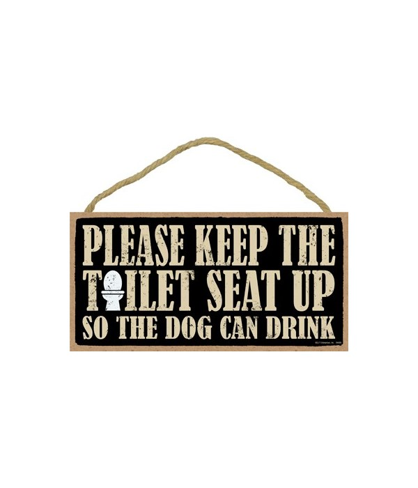 Please keep the toilet seat up so the do