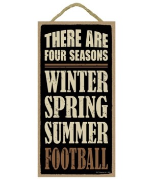 There are four seasons:  winter, spring,