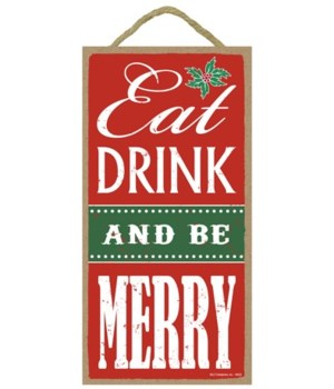 Eat Drink and be Merry 5x10