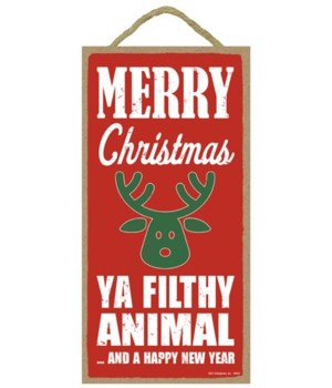 Merry Christmas ya filthy animal …and a