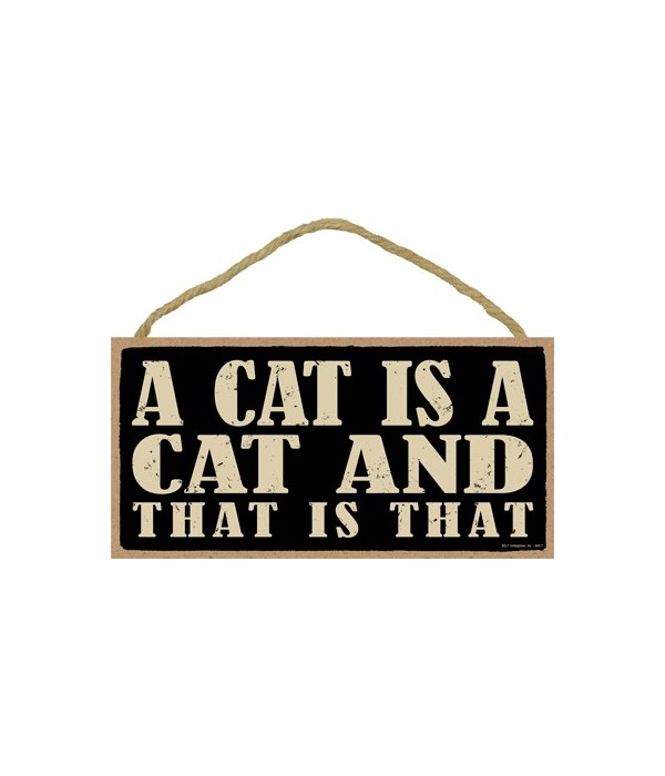 A cat is a cat and that is that 5x10