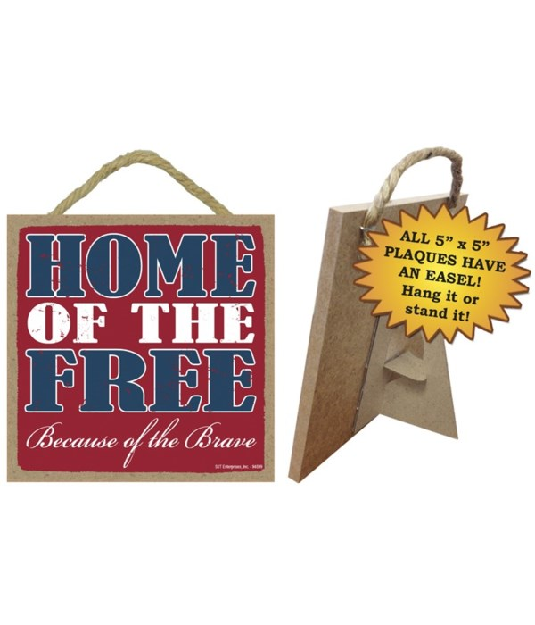Home of the free because of the brave  5 x 5