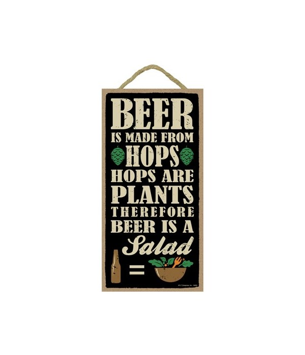 Beer is made from hops, hops are plants,