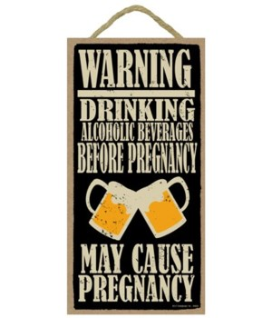WARNING: DRINKING ALCOHOLIC BEVERAGES BE