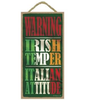WARNING - Irish temper, Italian attitude