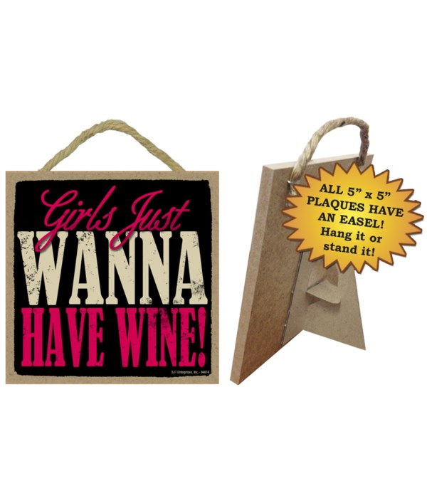 Girl's just wanna have wine 5x5 plaque