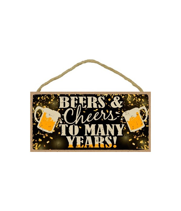 Beers & Cheers to many years! - Toasting