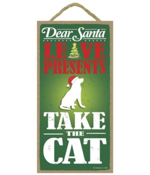 Dear Santa, leave presents, take the cat