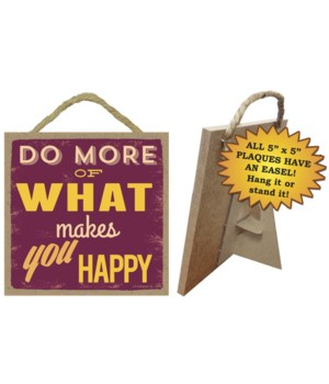 Do more of what makes you happy 5x10