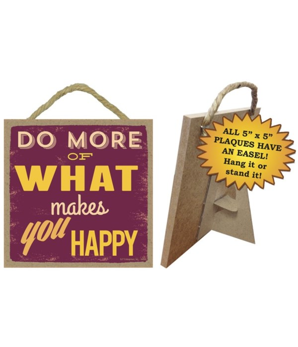 Do more of what makes you happy  5 x 5