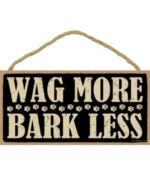 Wag more bark less (with pawprints acros