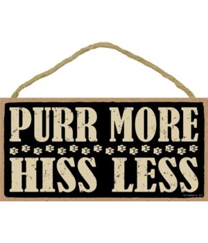 Purr more hiss less (with pawprints acro
