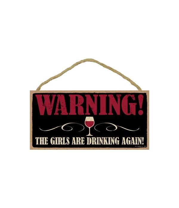 WARNING - The girls are drinking again (wine glass) (Horizontal)