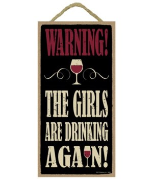 WARNING - The girls are drinking again 5