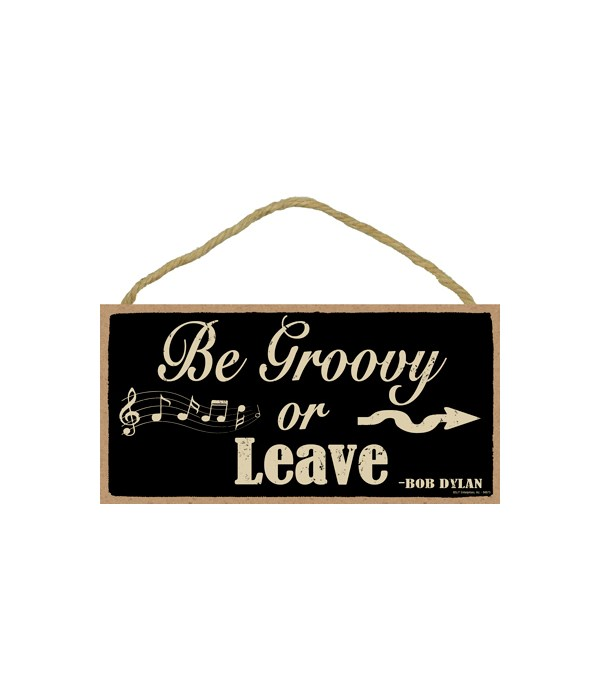 Bob Dylan - Be Groovy or Leave