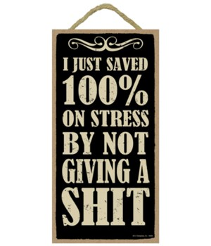 5x10 I just saved 100% on stress by not