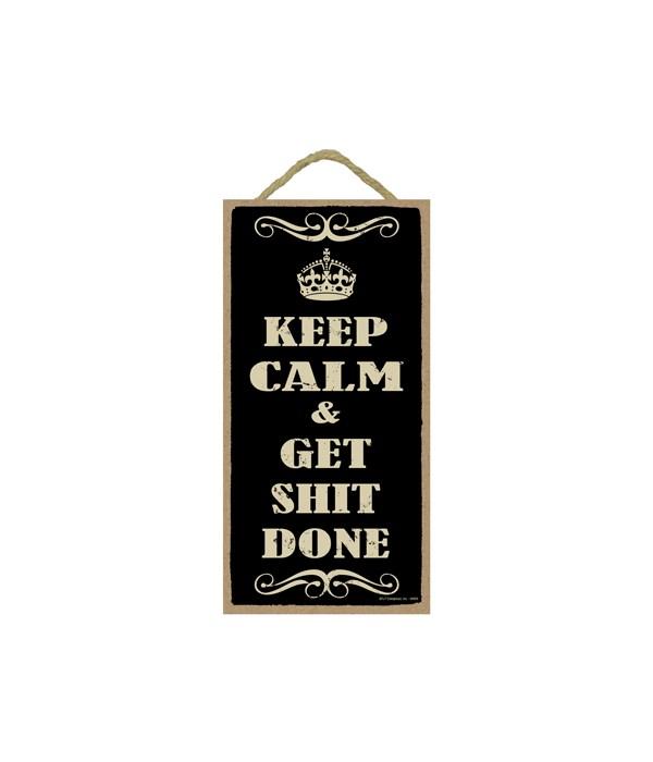 5x10 Keep calm & get shit done