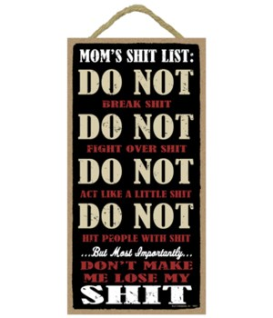 5x10 Mom's shit list