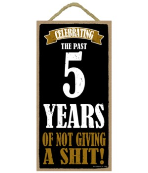 5x10 Celebrating 5 Years of not giving a