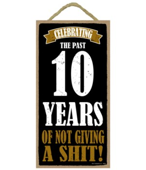5x10 Celebrating 10 Years of not giving