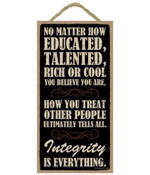 No matter how educated, talented, rich o
